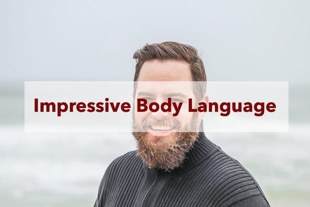 impressive body language